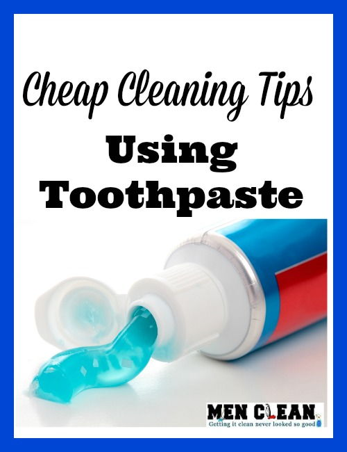 Cheap Cleaning Tips Using Toothpaste